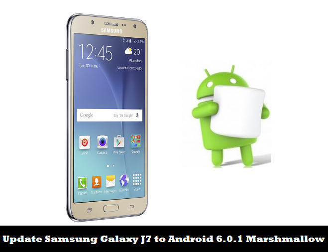 Update Galaxy J7 to Android 6.0.1