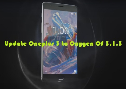 Update Oneplus 3 to Oxygen OS 3.1.3