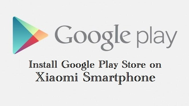 Install Google Play Store App on any Xiaomi Smartphone
