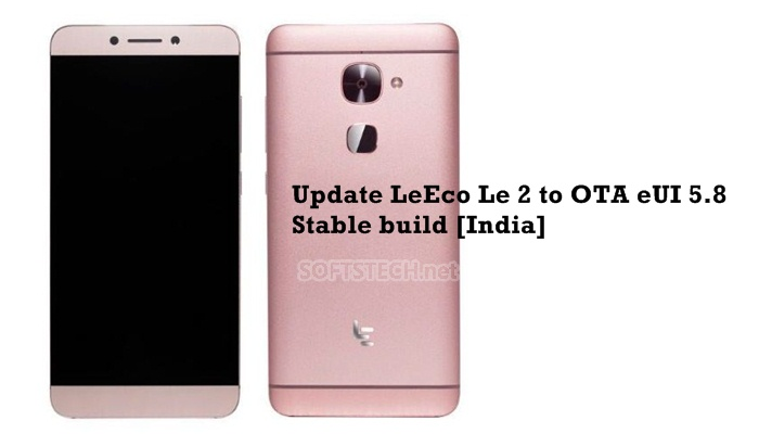 Update LeEco Le 2 to OTA eUI 5.8 Stable build [India]
