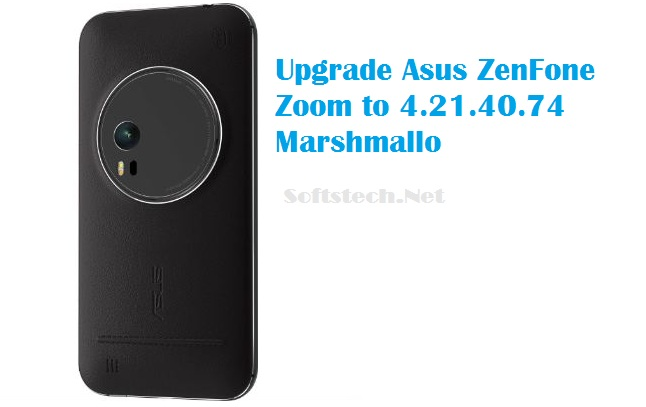 Upgrade Asus ZenFone Zoom ZX551ML to 4.21.40.74 build of Android 6.0 Marshmallow