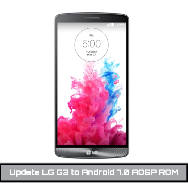 Update LG G3 to Android 7.0
