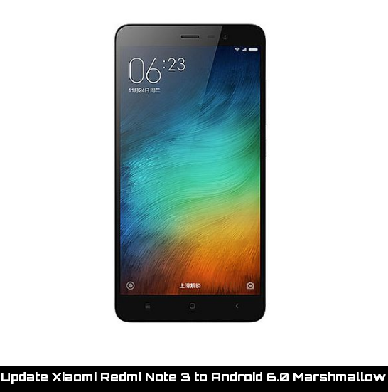 Update Xiaomi Redmi Note 3 to Android 6.0