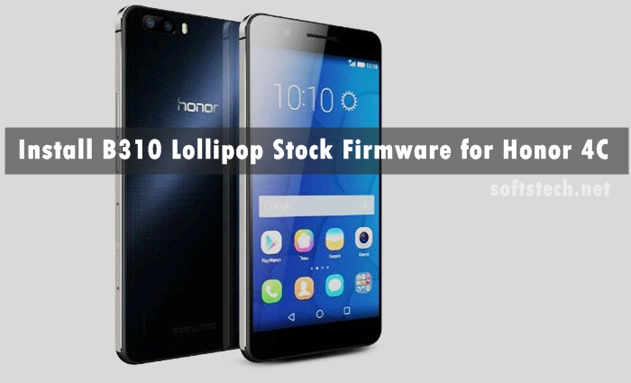 Download B310 Lollipop Stock Firmware for Honor 4C [Europe]