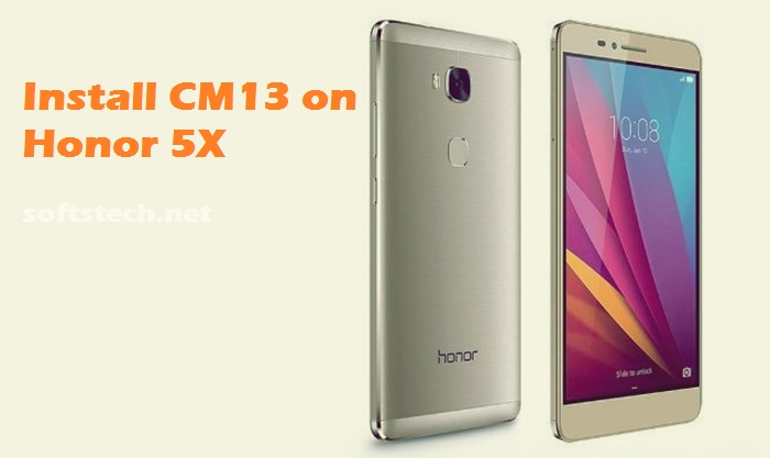 Download and Install Android 6.0.1 CM13 ROM on Honor 5X KIW-L24 / L22 / L21