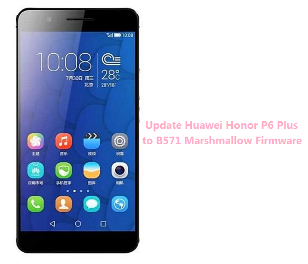 update-huawei-honor-p6-plus-to-b571-marshmallow-firmware