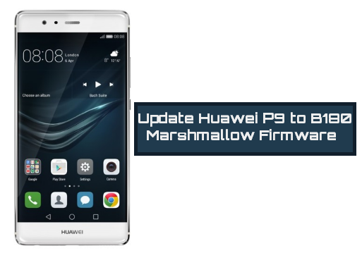 update-huawei-p9-to-b180-marshmallow-firmware