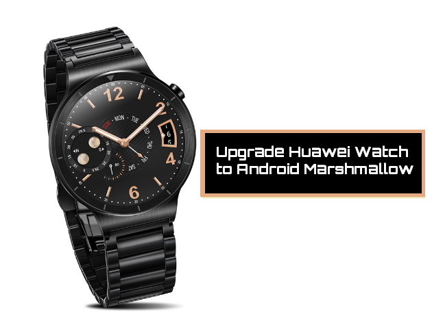 update-huawei-watch-to-android-marshmallow