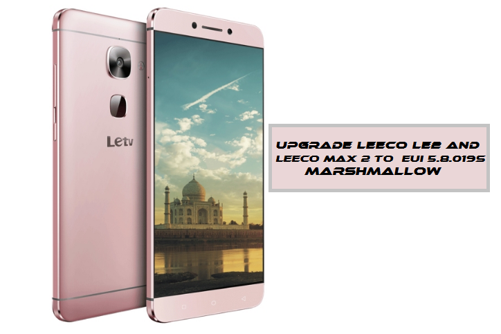 upgrade-leeco le 2-and-leeco max-2-to-eui-5-8-019s-marshmallow