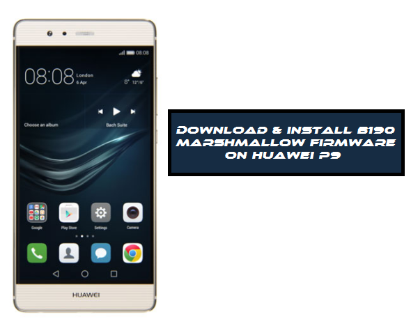 download-and-install-b190-marshmallow-firmware-on-huawei-p9