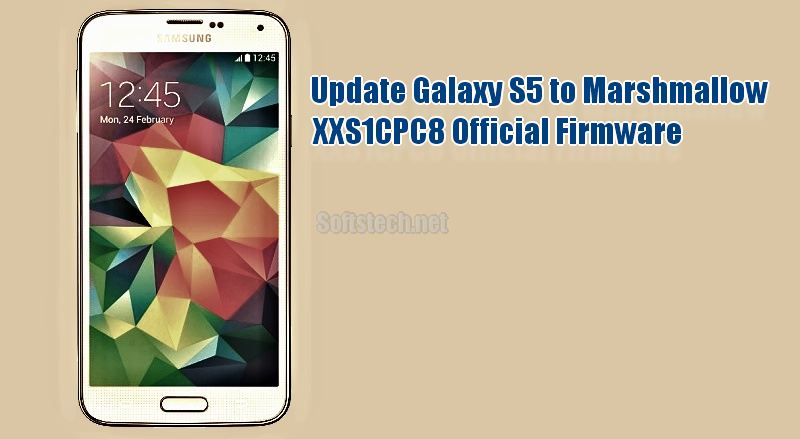 Install Galaxy S5 G900F Marshmallow XXS1CPC8 Official Firmware