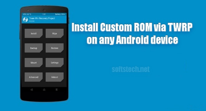 Install Custom ROM via TWRP Recovery on any Android device