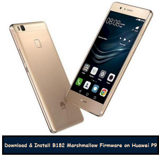 update-huawei-p9-to-b182 marshmallow-firmware