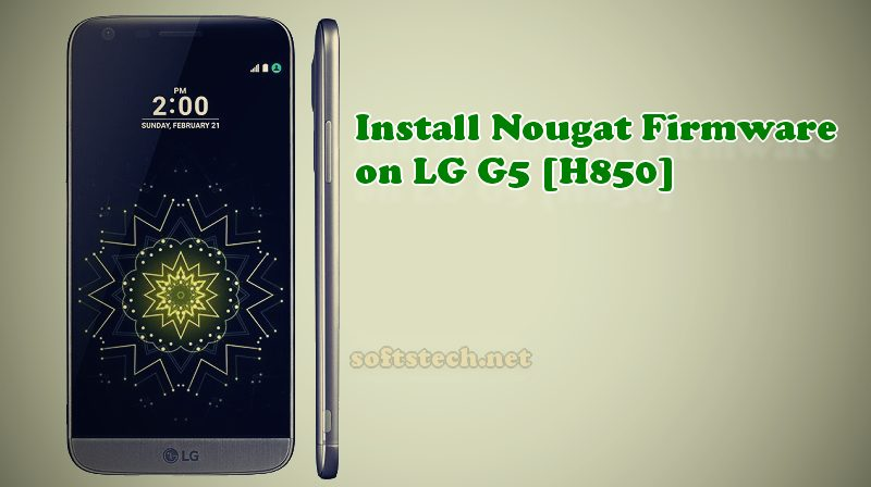 Install LG G5 Nougat Official Firmware Manually [H850]