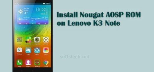 Install Lenovo K3 Note Nougat AOSP ROM