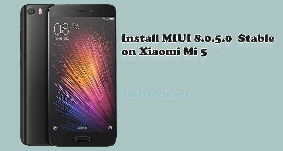 Install Mi 5 MIUI 8.0.5.0 Global Stable ROM
