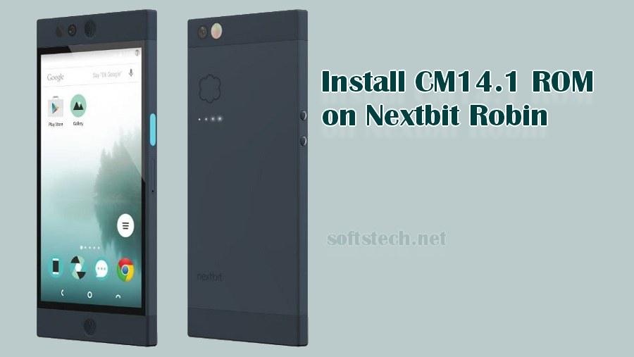 Install Nextbit Robin CM14.1 Custom ROM