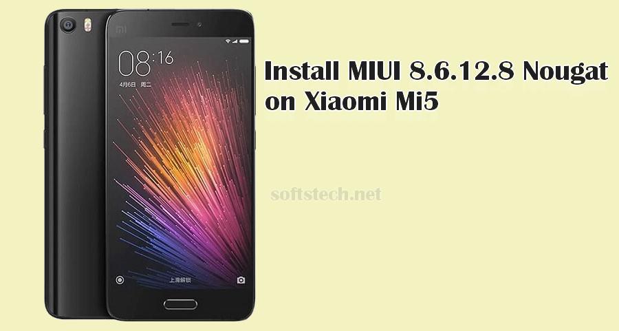 Install Xiaomi Mi 5 Nougat MIUI 8 v6.12.8 Manually
