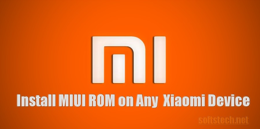 Flash Xiaomi MIUI ROM on any MI Device