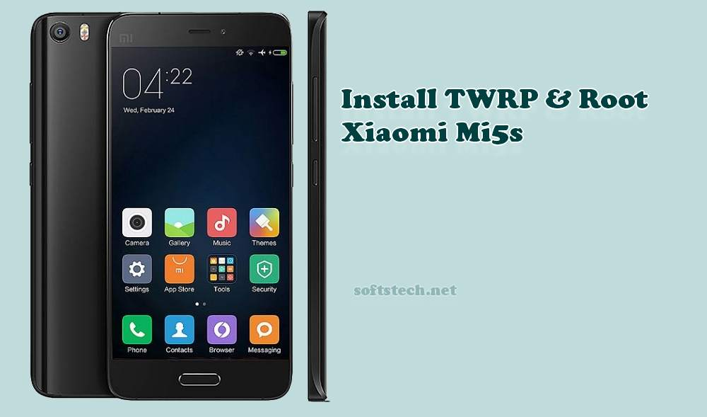 Install TWRP Recovery and Root Xiaomi Mi5s