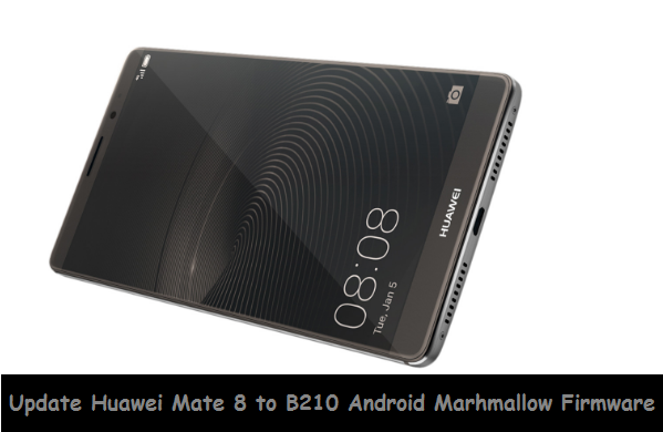 update-huawei-mate-8-to-b210-android-marhmallow-firmware