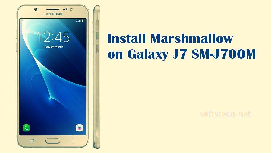 Install Android Marshmallow Galaxy J7 SM-J700M