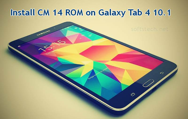 Install CM 14 ROM Galaxy Tab 4 10.1