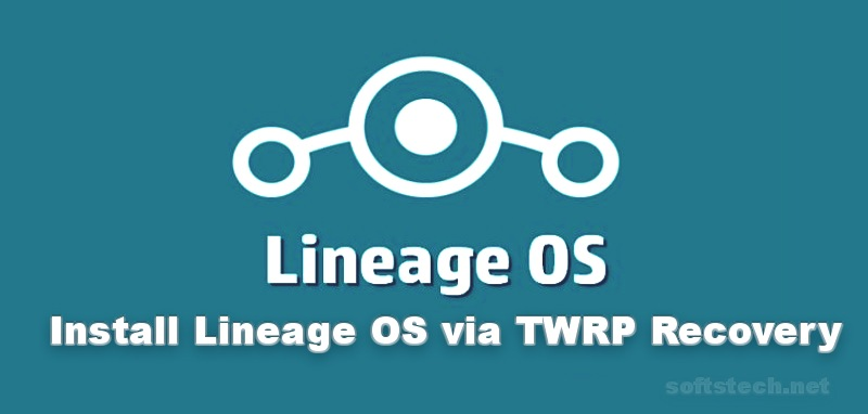 Install Lineage OS on any Android Via TWRP Recovery