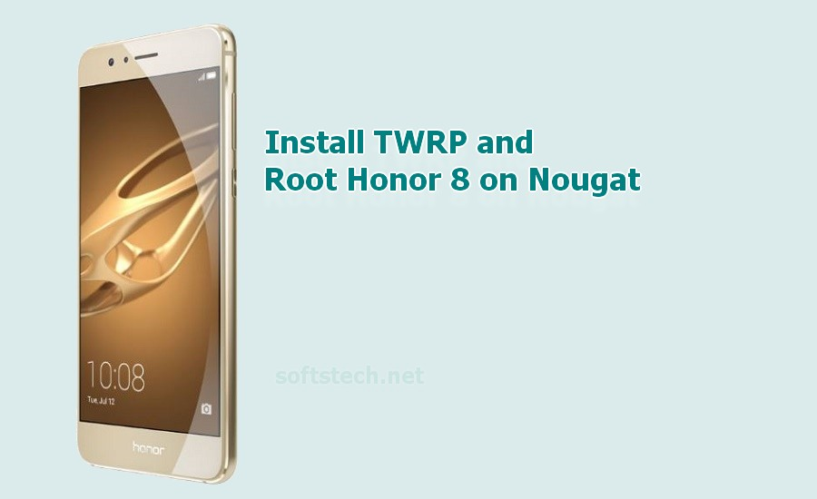 Install TWRP Recovery and Root Honor 8 Running Nougat
