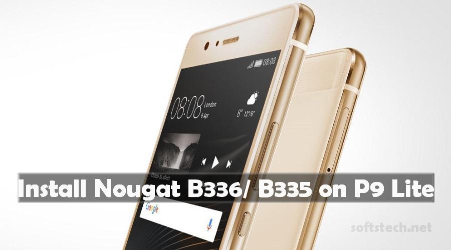 Install Huawei P9 Lite Nougat B336/ B335 Firmware