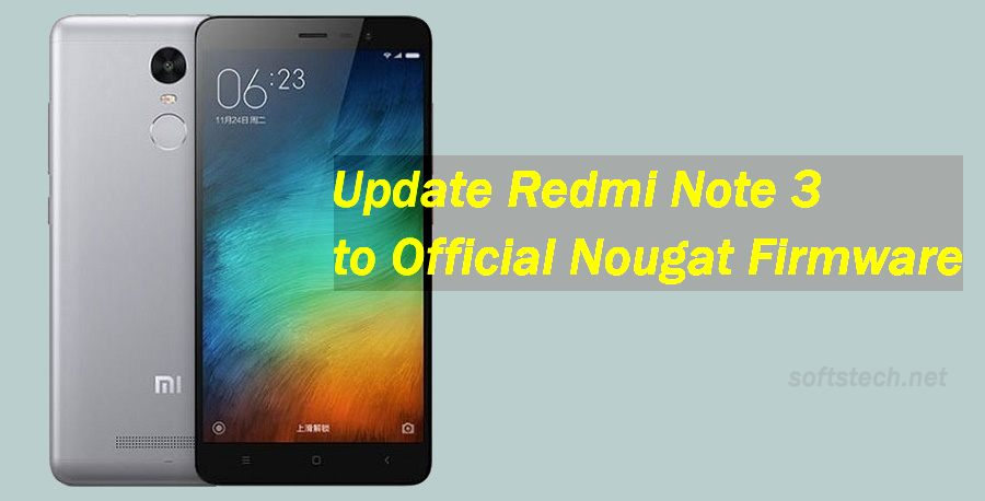 Update Redmi Note 3 to Official Android 7.0 Nougat Firmware