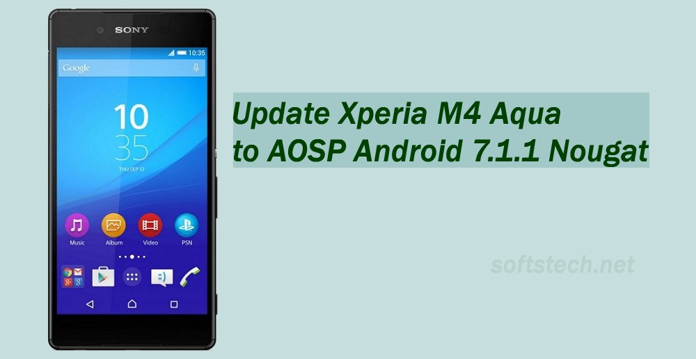 Update Xperia M4 Aqua to Android 7.1.1 Nougat