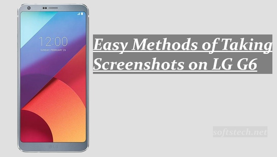 3 Easy Methods of Taking Screenshots on LG G6