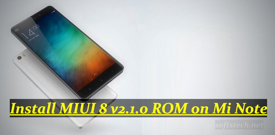 Install MIUI 8 v2.1.0 Fastboot/ Recovery ROM on Mi Note