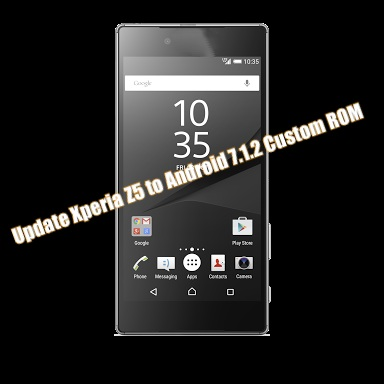 How to Update Xperia-Z5 to Android 7 1 2 Custom ROM