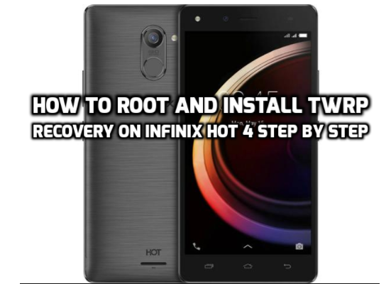 Infinix hot-4 root and install recovery