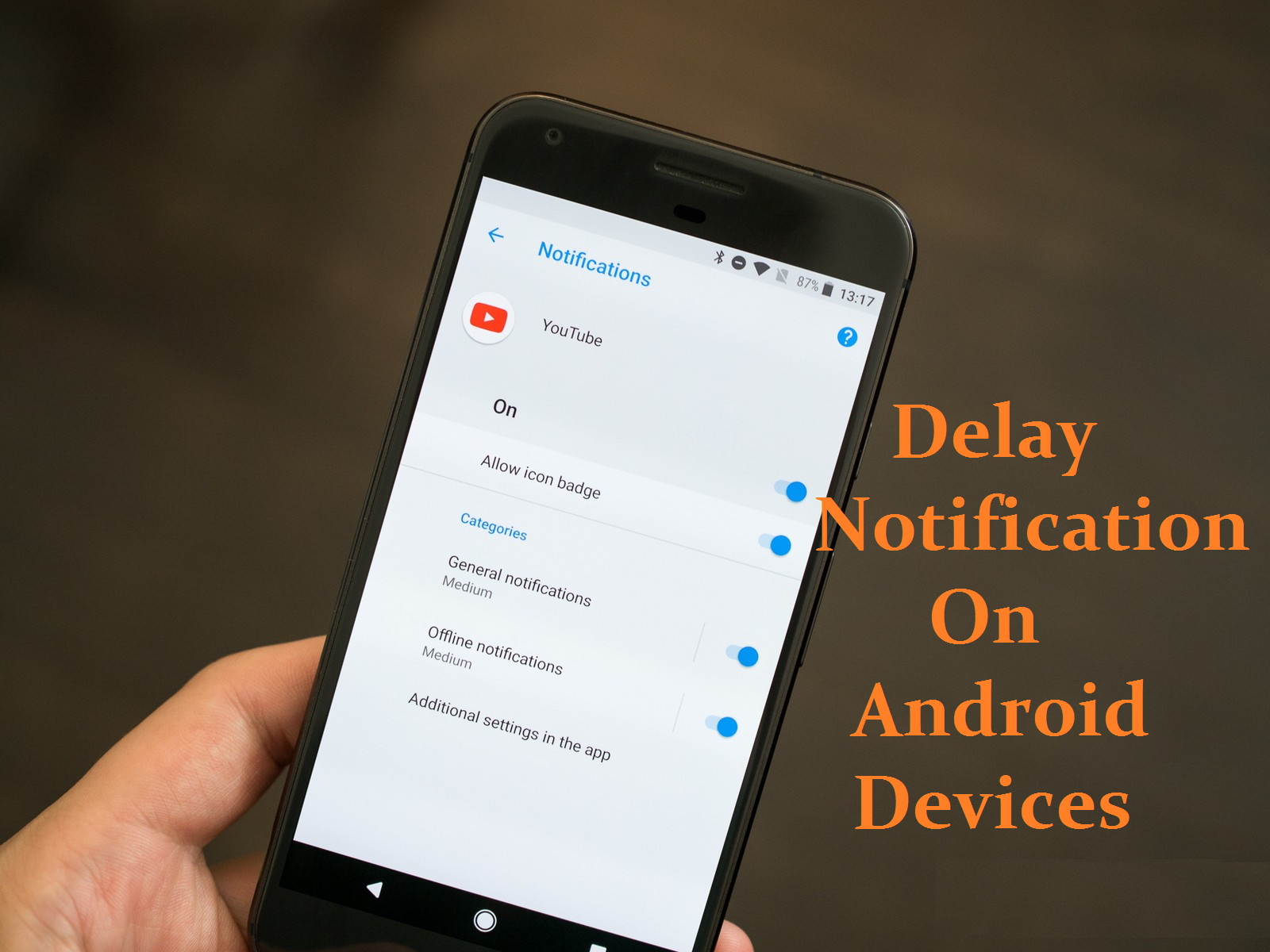 Fix The Delay Notification On Android Devices
